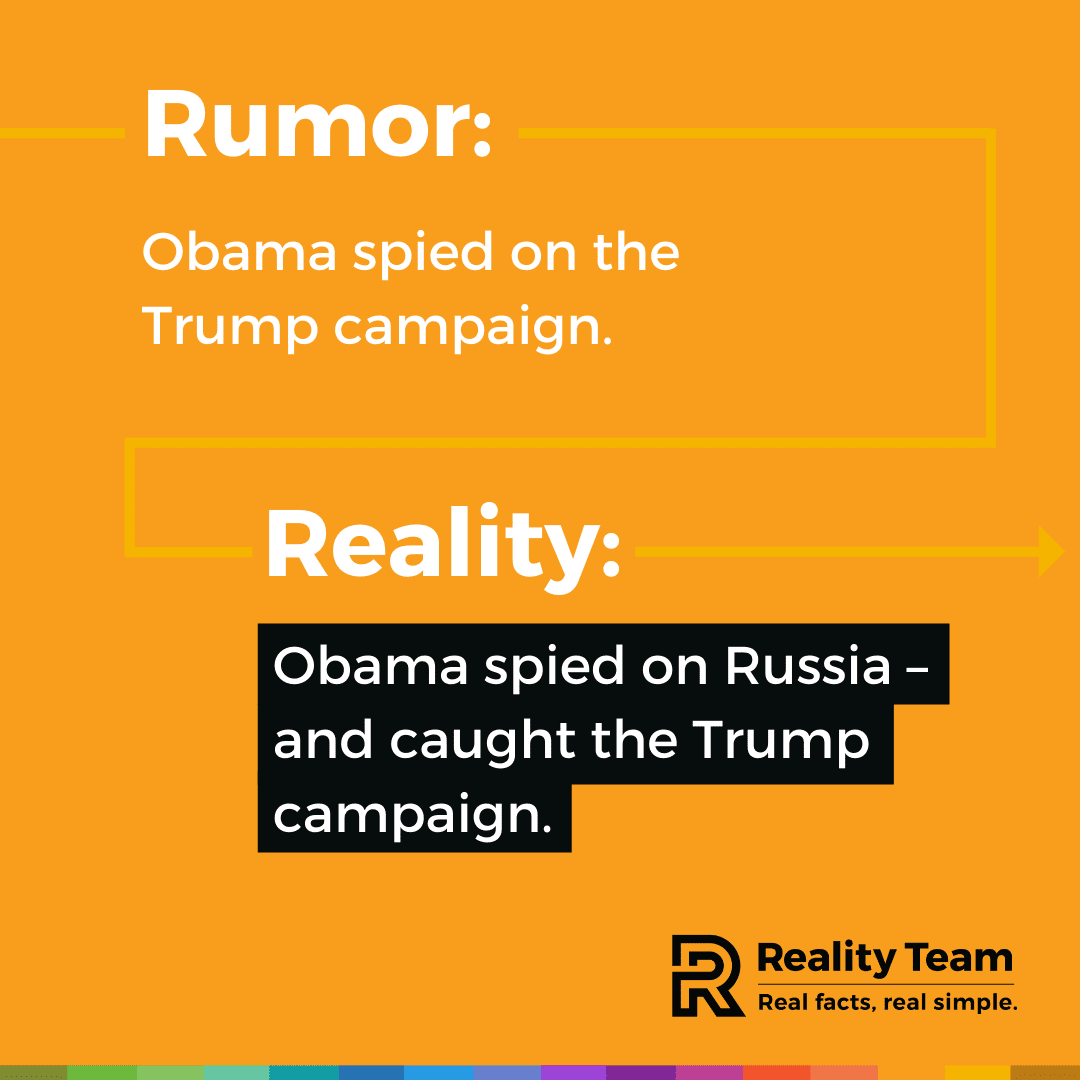 Rumor: Obama spied on the Trump campaign. Reality: Obama spied on Russia - and caught the Trump campaign.
