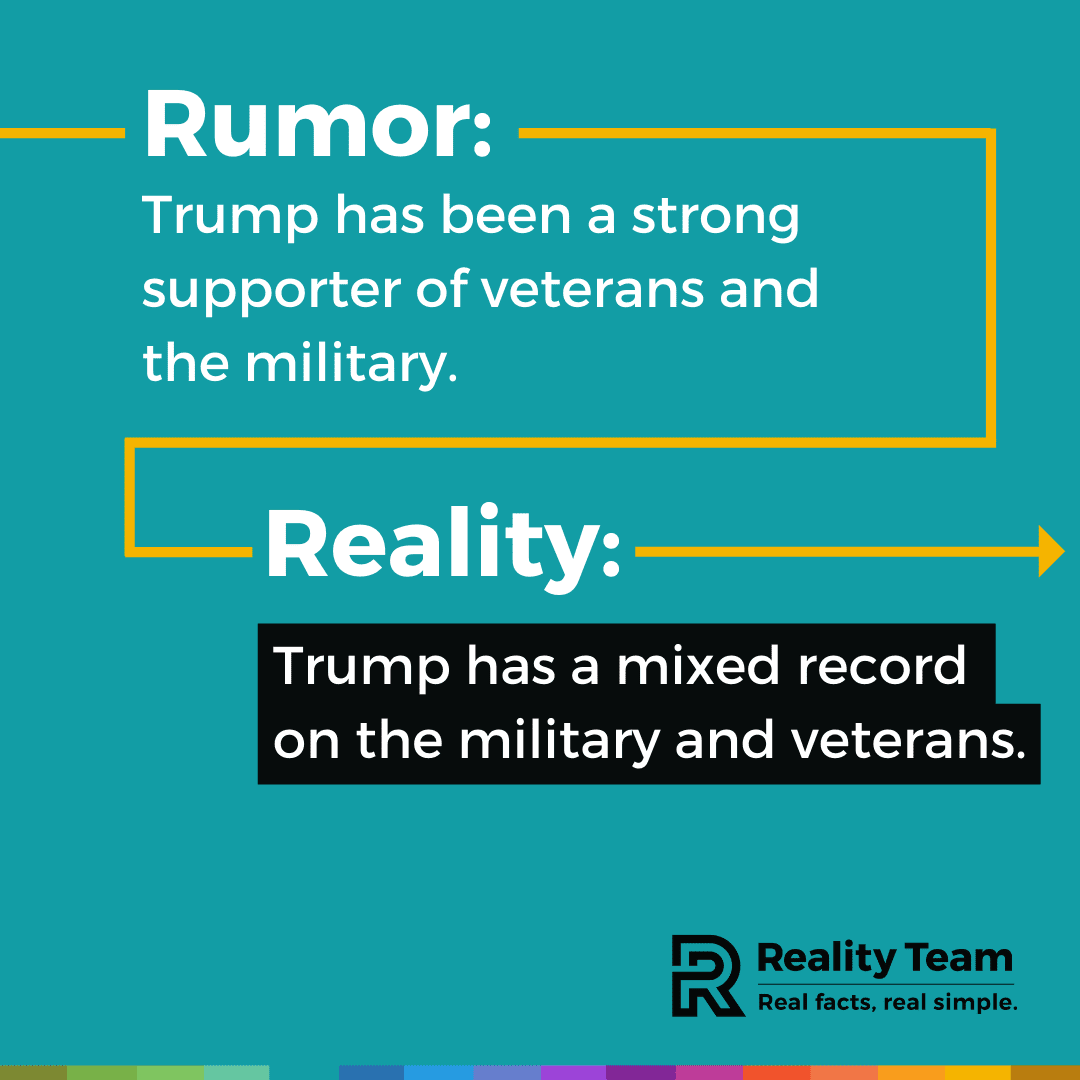 Rumor: Trump has been a strong support of veterans and the military. Reality: Trump has a mixed record on the military and veterans.