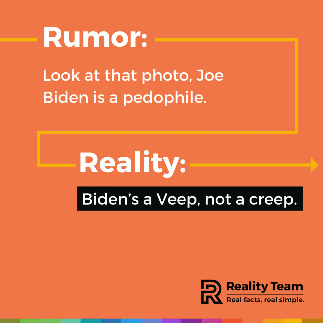 Rumor: Look at that photo, Joe Biden is a pedophile. Reality: Biden's a Veep, not a creep.
