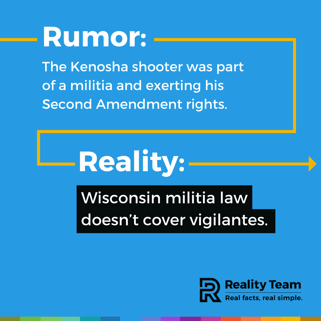 Rumor: The Kenosha shooter was part of a militia and exerting his Second Amendment rights. Reality: Wisconsin militia law doesn't cover vigilantes.