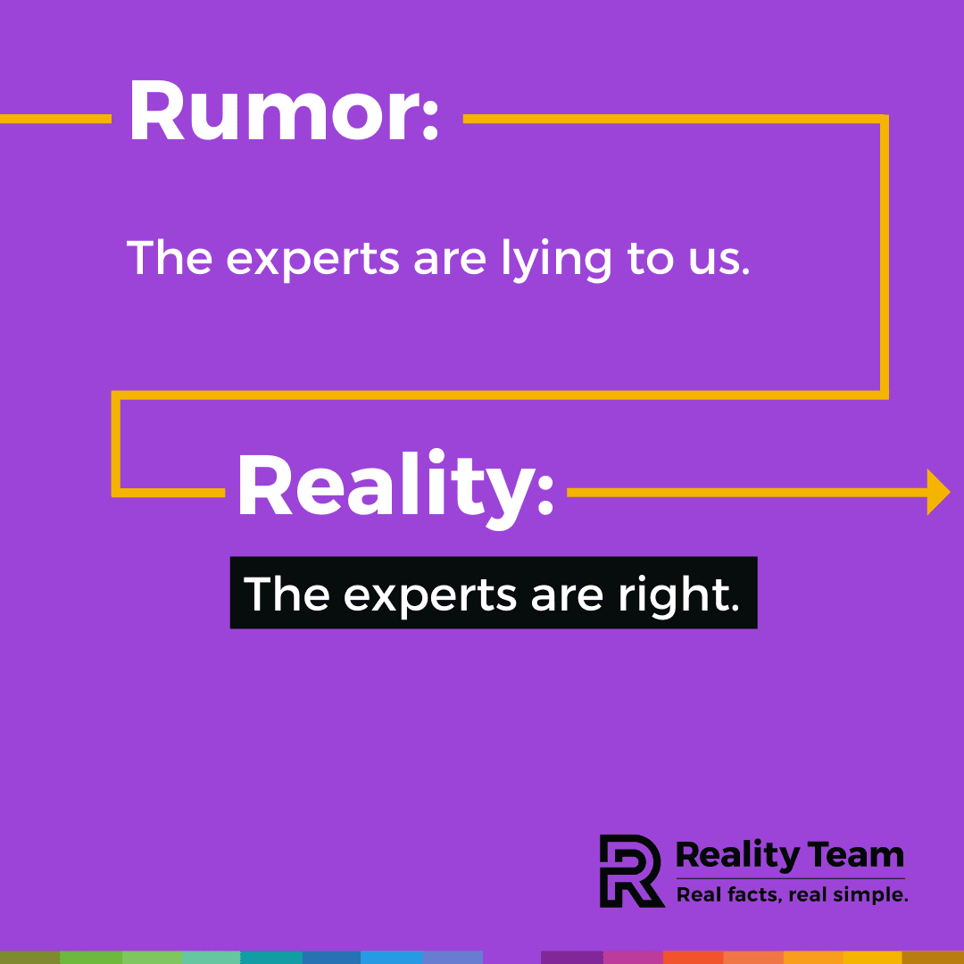 Rumor: The experts are lying to us. Reality: The experts are right.
