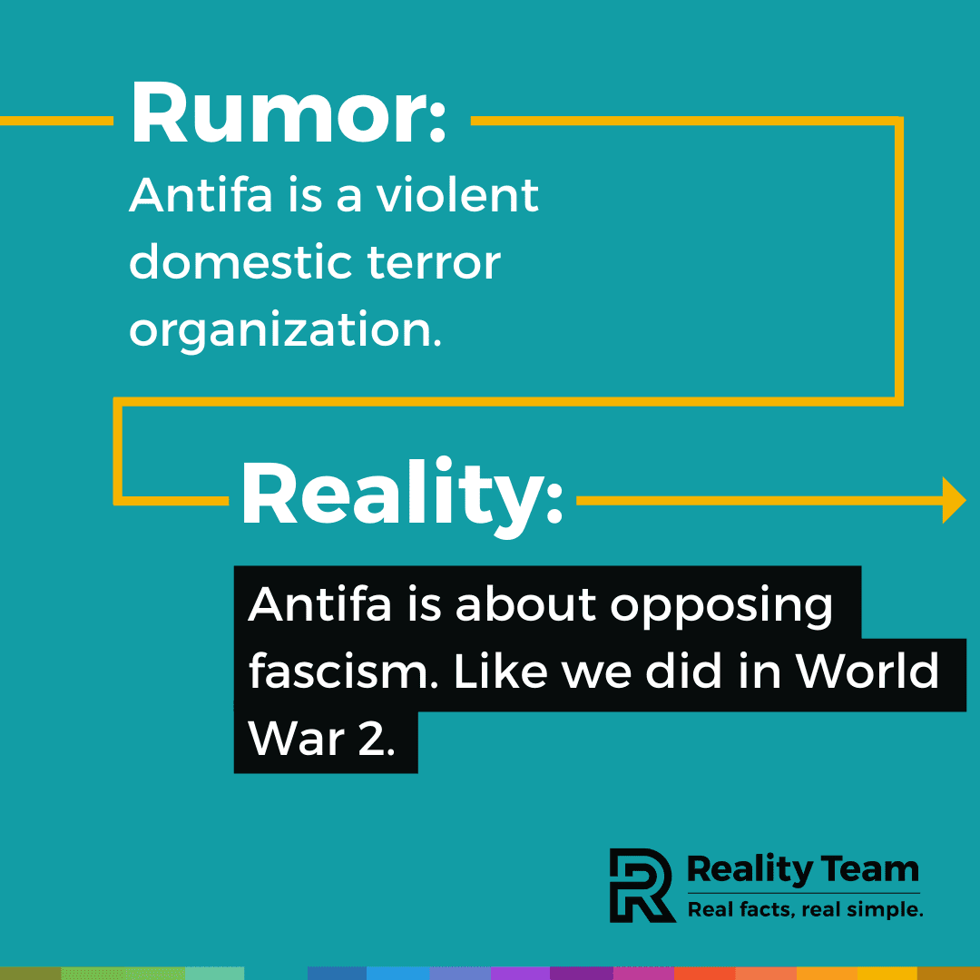 Rumor: Antifa is a violent domestic terror organization. Reality: Antifa is about opposing fascism. Like we did in World War 2.