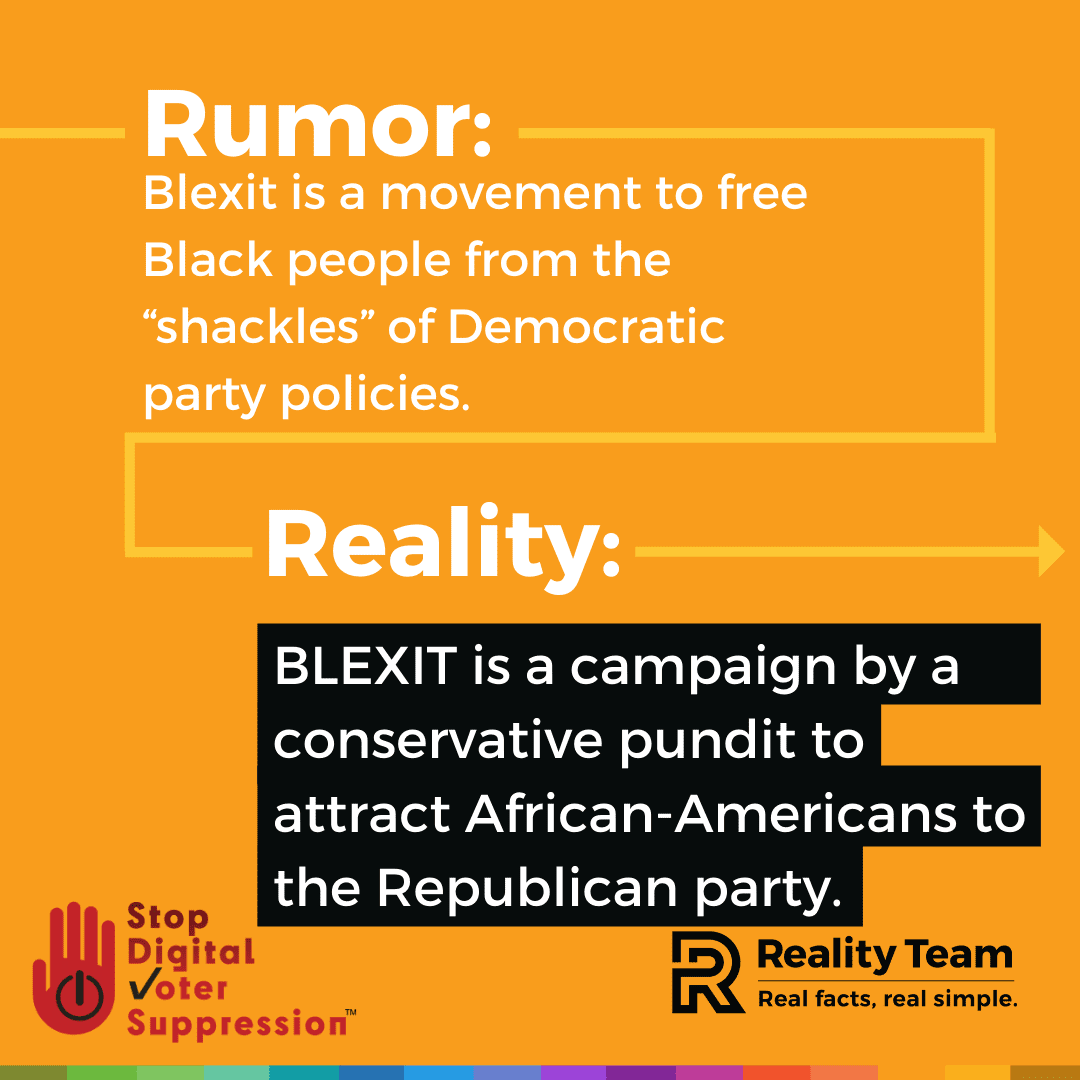 Rumor: Blexit is a movement to free Black people from the shackles of Democratic party policies. Reality: Blexit is a campaign by a conservative pundit to attract African Americans to the Republican party.