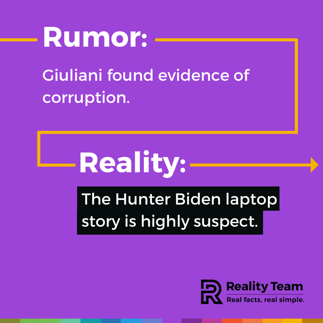 Rumor: Giuliani found evidence of corruption. Reality: The Hunter Biden laptop story is highly suspect.