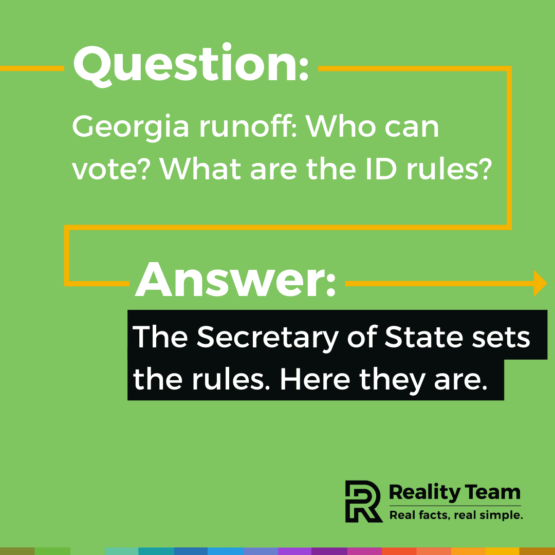 Question: Georgia runoff: Who can vote? What are the ID rules? Answer: The Secretary of State sets the rules. Here they are.