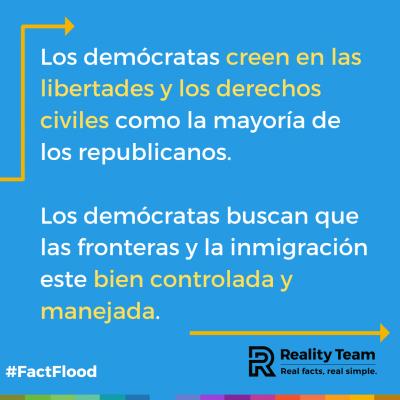 Los demócratas creen en las libertades y los derechos civiles como la mayoría de los republicanos. Los demócratas buscan que las fronteras y la inmigración este bien controlada y manejada.