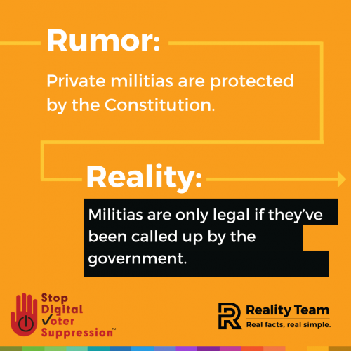 Rumor: Private militias are protected by the Constitution. Reality: Militias are only legal if they've been called up by the government.